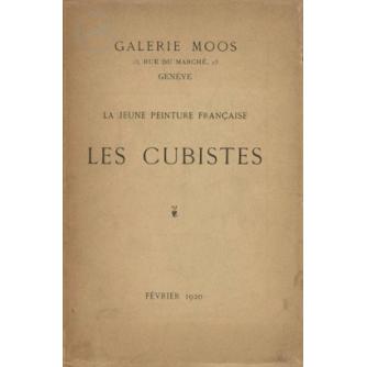 GALERIE MOOS : LA JEUNE PEINTURE FRANCAISE : LES CUBISTES 1920.
